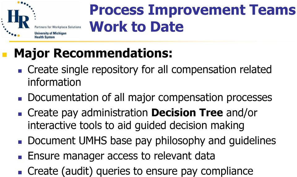 administration Decision Tree and/or interactive tools to aid guided decision making Document UMHS