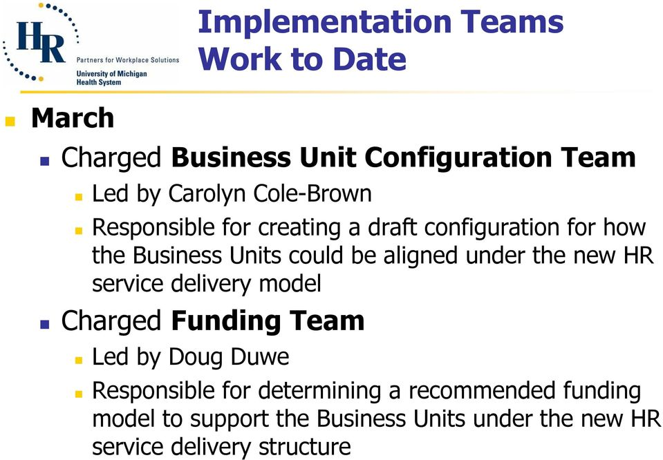 under the new HR service delivery model Charged Funding Team Led by Doug Duwe Responsible for