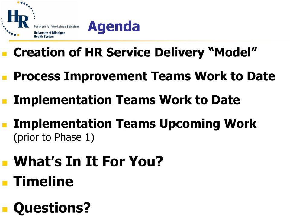 Work to Date Implementation Teams Upcoming Work