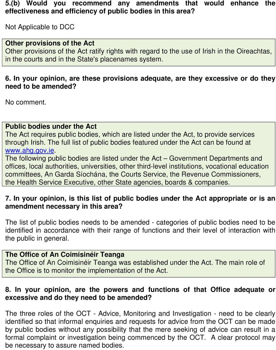 In your opinion, are these provisions adequate, are they excessive or do they No comment.