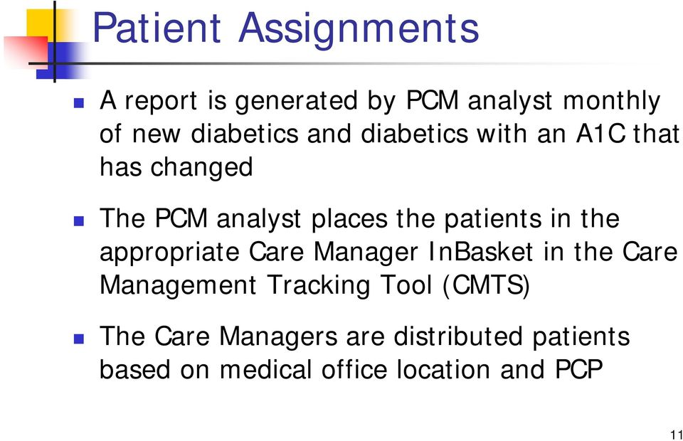 the appropriate Care Manager InBasket in the Care Management Tracking Tool (CMTS)