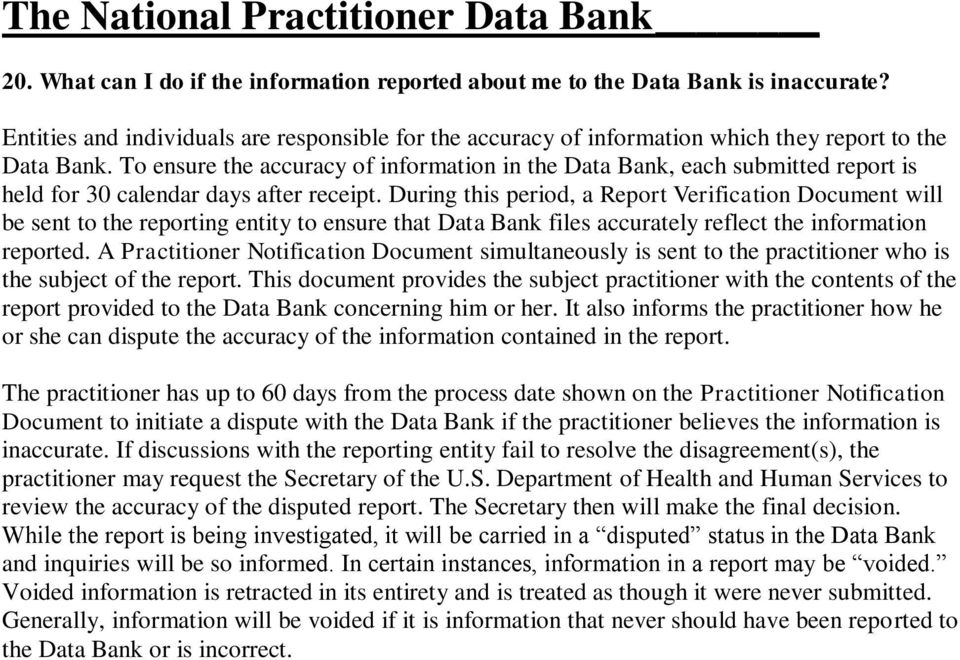 During this period, a Report Verification Document will be sent to the reporting entity to ensure that Data Bank files accurately reflect the information reported.