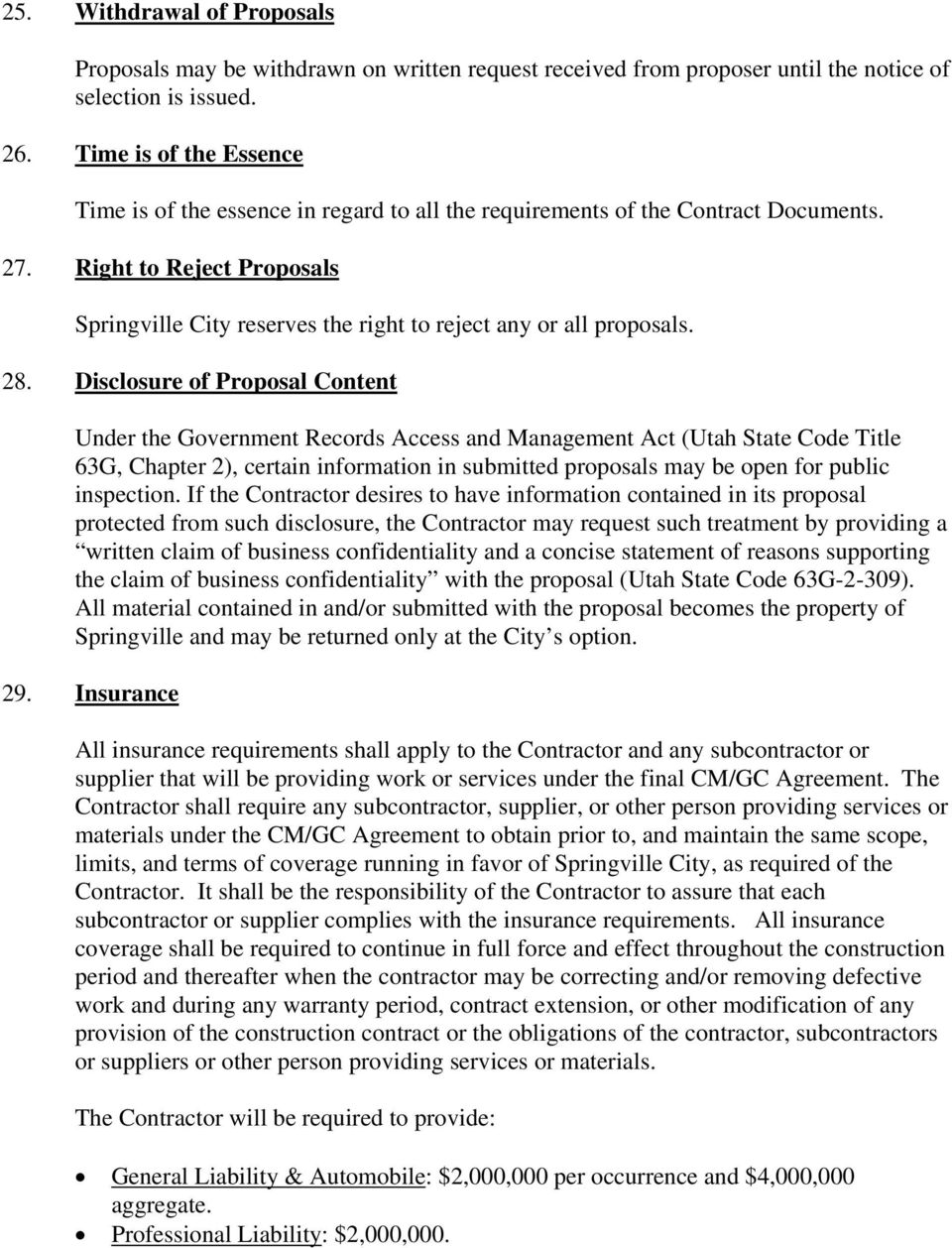 Right to Reject Proposals Springville City reserves the right to reject any or all proposals. 28.