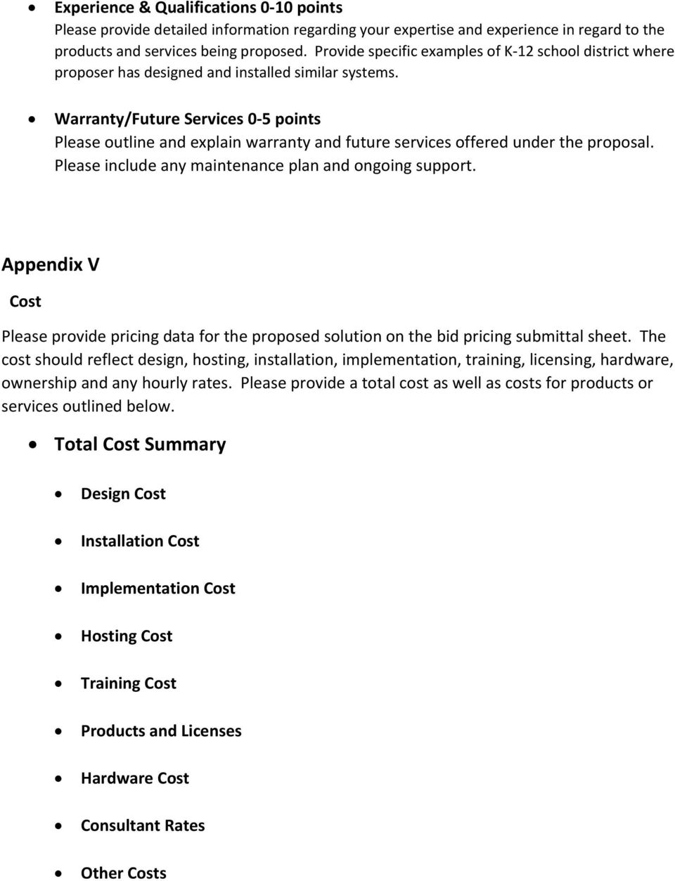 Warranty/Future Services 0 5 points Please outline and explain warranty and future services offered under the proposal. Please include any maintenance plan and ongoing support.
