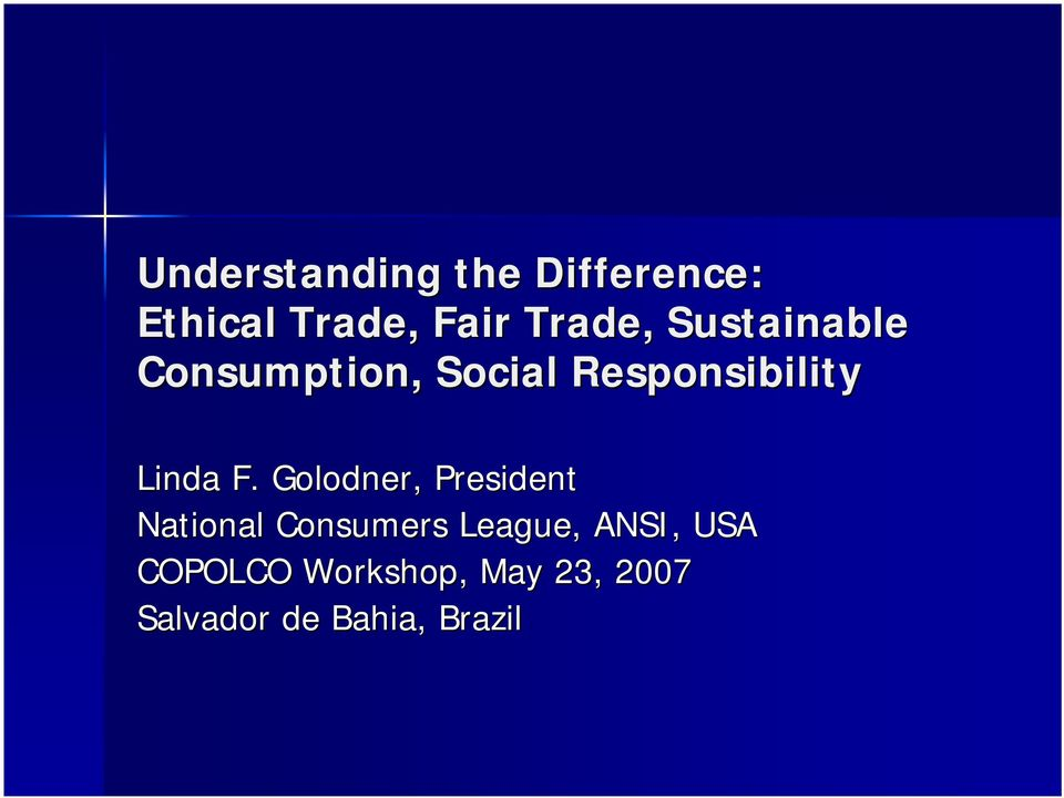 Golodner, President National Consumers League, ANSI, USA