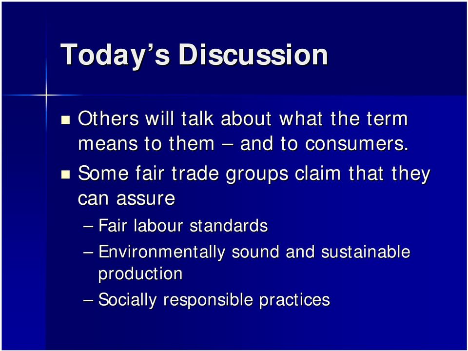 Some fair trade groups claim that they can assure Fair