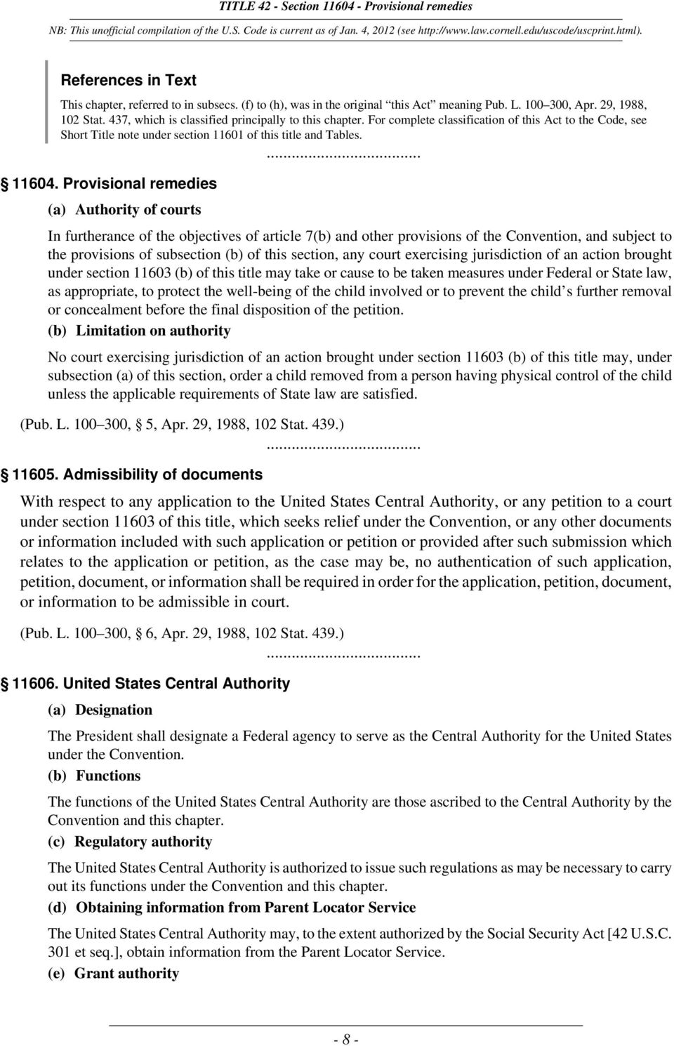 Provisional remedies (a) Authority of courts In furtherance of the objectives of article 7(b) and other provisions of the Convention, and subject to the provisions of subsection (b) of this section,