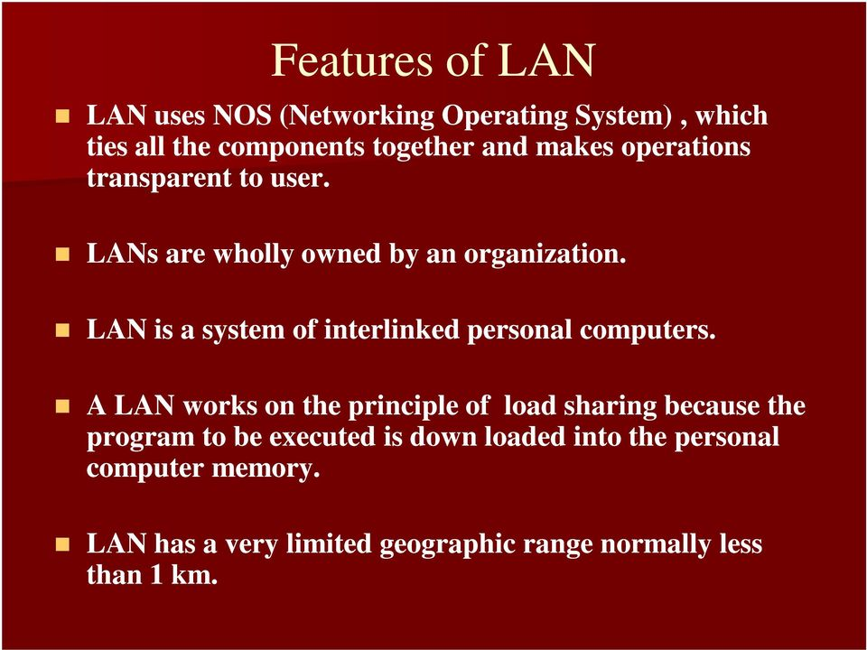 LAN is a system of interlinked personal computers.