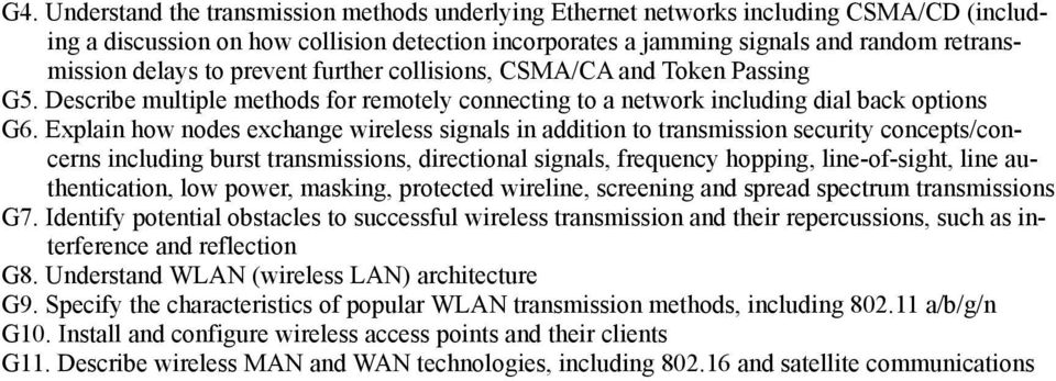 Explain how nodes exchange wireless signals in addition to transmission security concepts/concerns including burst transmissions, directional signals, frequency hopping, line-of-sight, line