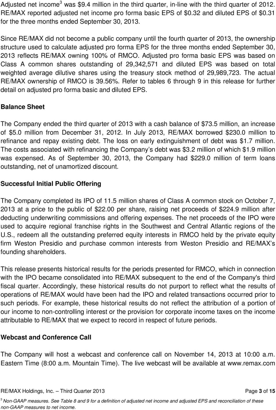 Since RE/MAX did not become a public company until the fourth quarter of 2013, the ownership structure used to calculate adjusted pro forma EPS for the three months ended September 30, 2013 reflects