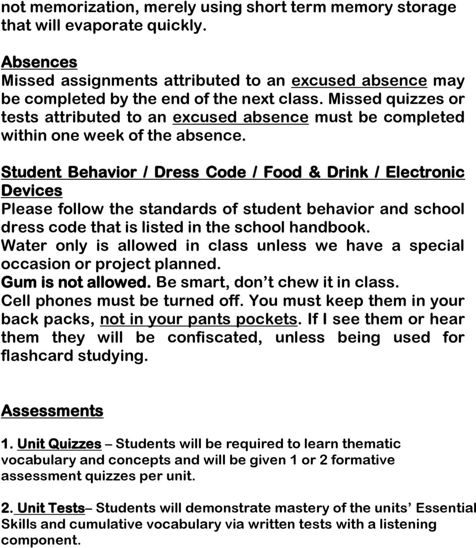 Student Behavior / Dress Code / Food & Drink / Electronic Devices Please follow the standards of student behavior and school dress code that is listed in the school handbook.