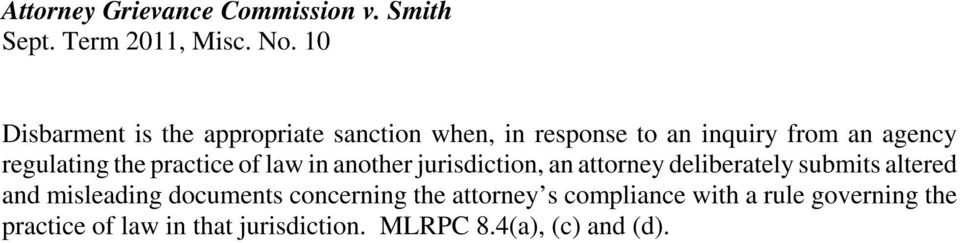 the practice of law in another jurisdiction, an attorney deliberately submits altered and misleading