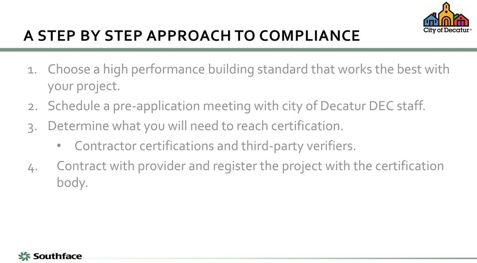 Schedule a pre-application meeting with city of Decatur DEC staff. 3.