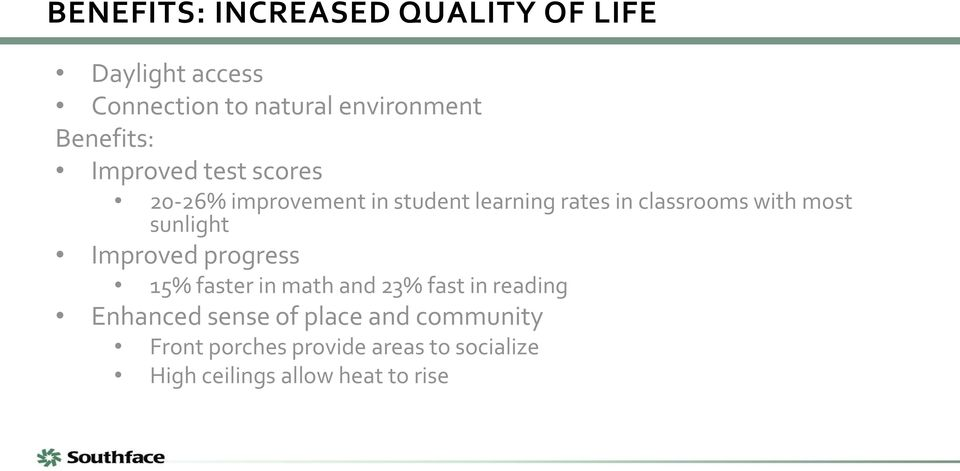 with most sunlight Improved progress 15% faster in math and 23% fast in reading Enhanced