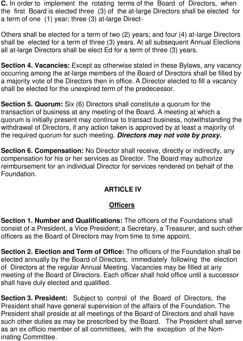 At all subsequent Annual Elections all at-large Directors shall be elect Ed for a term of three (3) years. Section 4.