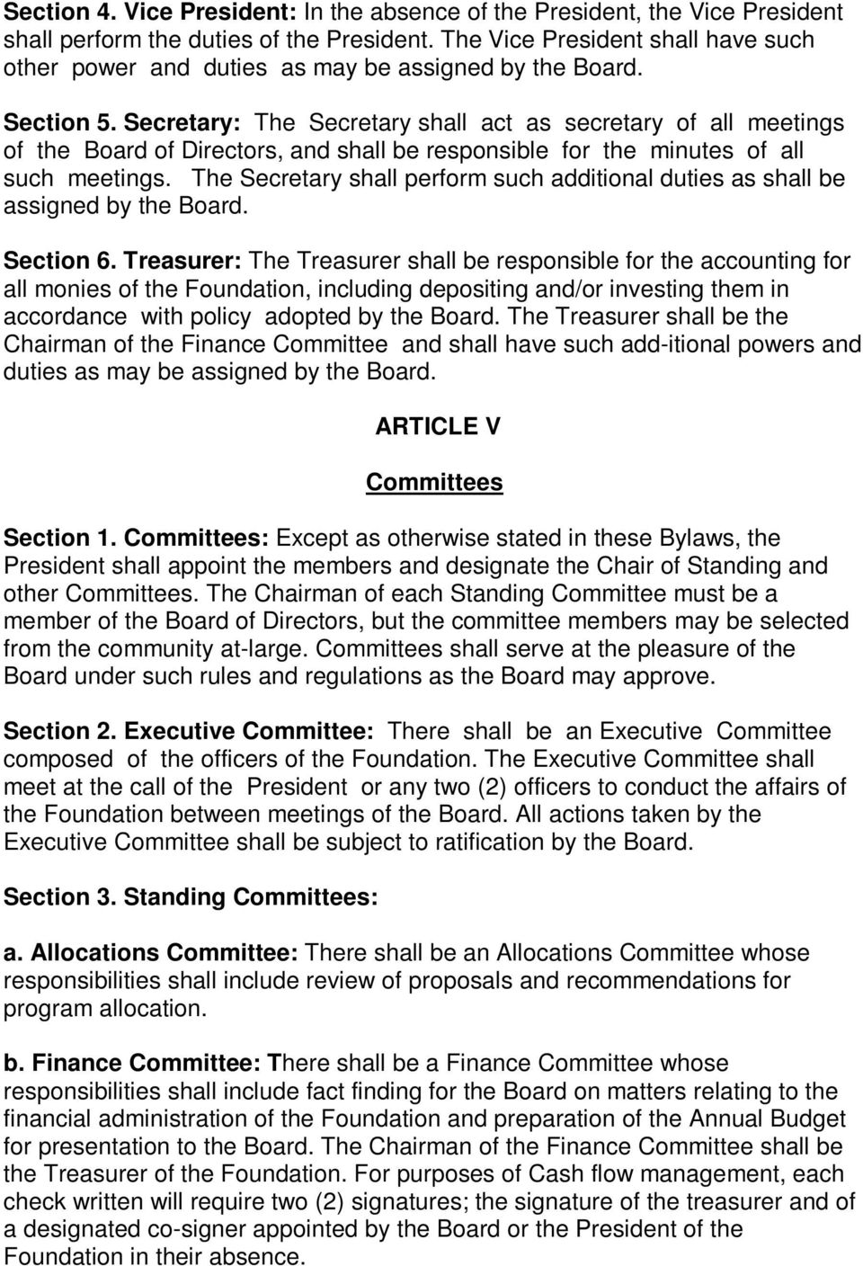 Secretary: The Secretary shall act as secretary of all meetings of the Board of Directors, and shall be responsible for the minutes of all such meetings.