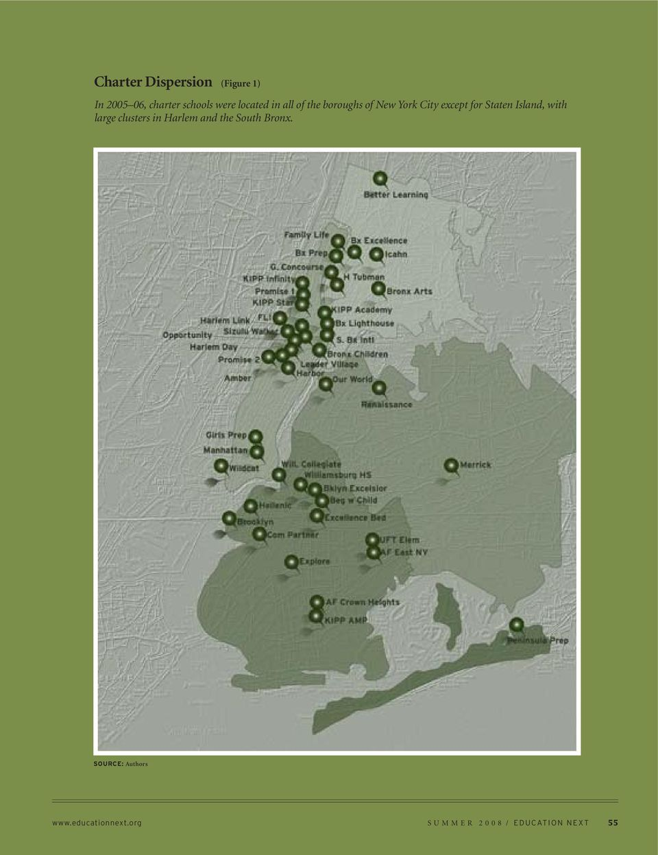 Staten Island, with large clusters in Harlem and the South Bronx.