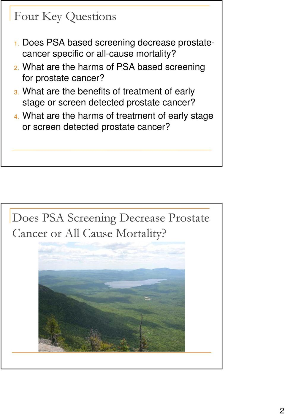 What are the benefits of treatment of early stage or screen detected prostate cancer? 4.