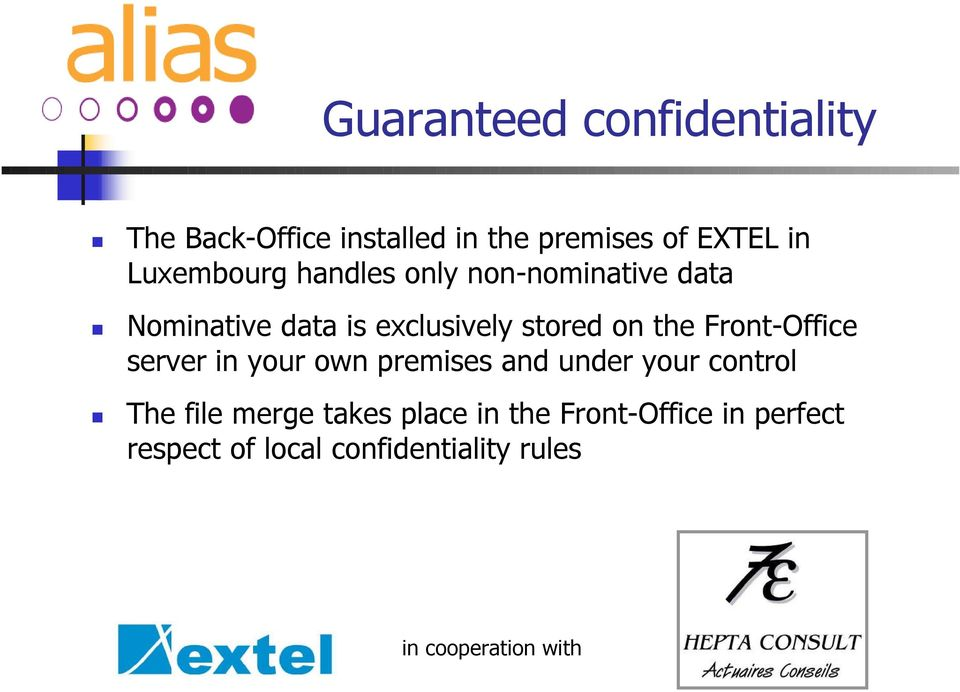 on the Front-Office server in your own premises and under your control The file