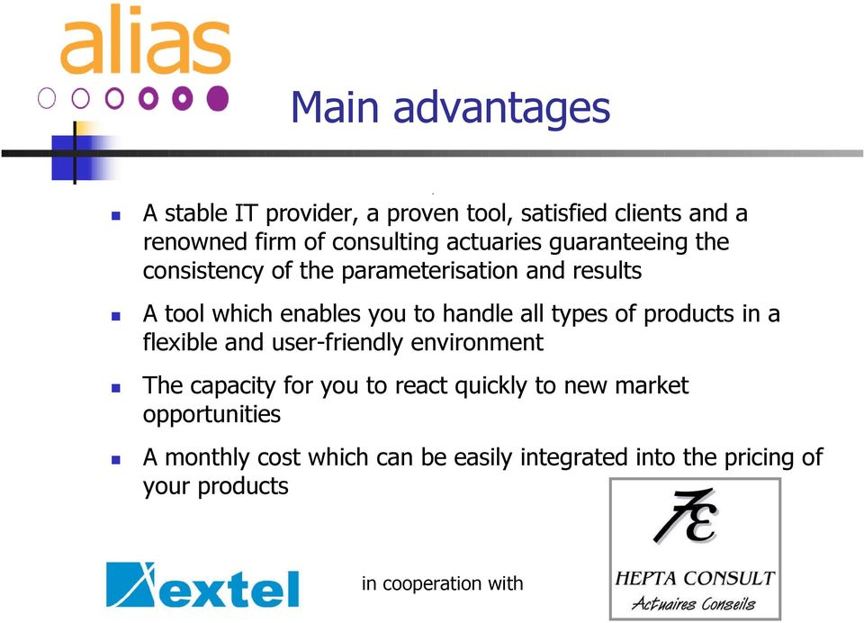 handle all types of products in a flexible and user-friendly environment The capacity for you to react