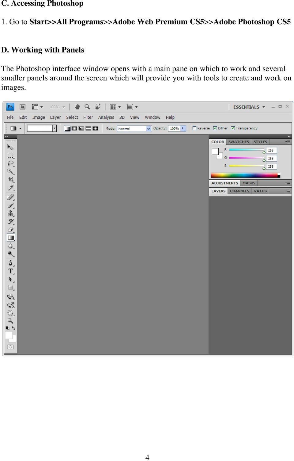 Working with Panels The Photoshop interface window opens with a main pane