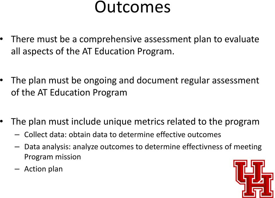The plan must be ongoing and document regular assessment of the AT Education Program The plan must