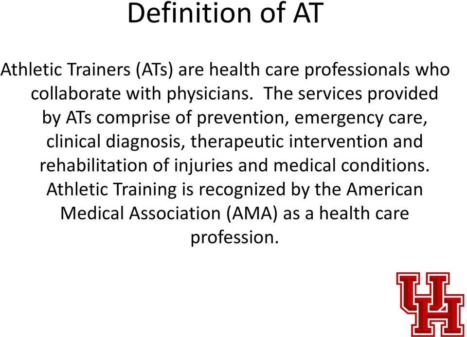 The services provided by ATs comprise of prevention, emergency care, clinical diagnosis,