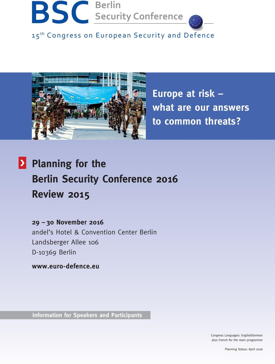 Planning for the Berlin Security Conference 2016 Review 2015 29 30 November 2016 andel s Hotel & Convention Center