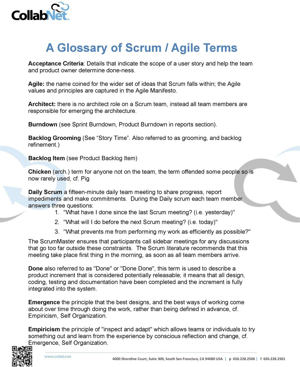 Architect: there is no architect role on a Scrum team, instead all team members are responsible for emerging the architecture. Burndown (see Sprint Burndown, Product Burndown in reports section).