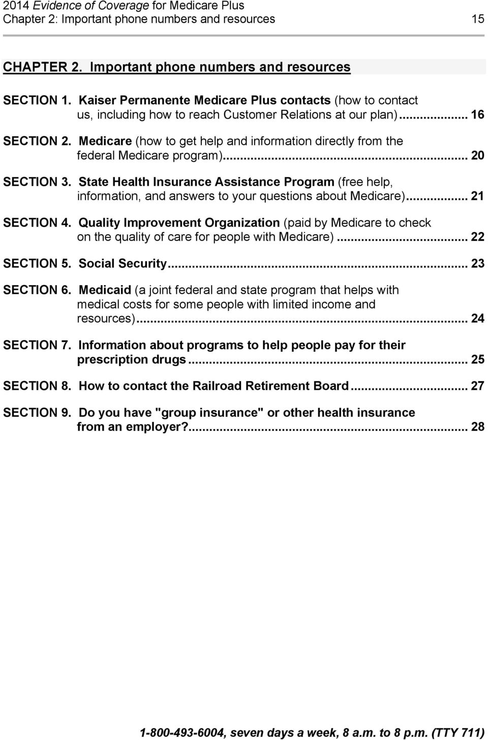 Medicare (how to get help and information directly from the federal Medicare program)... 20 SECTION 3.