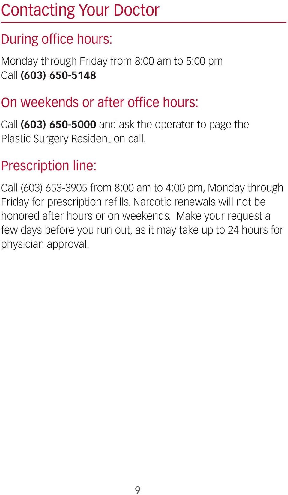Prescription line: Call (603) 653-3905 from 8:00 am to 4:00 pm, Monday through Friday for prescription refills.