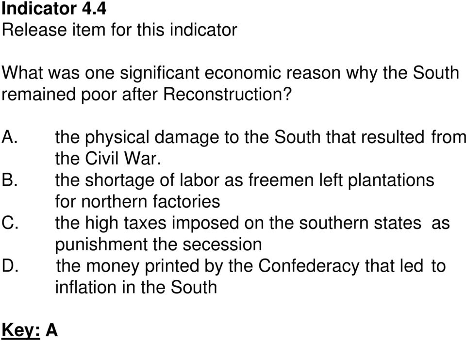 the physical damage to the South that resulted from the Civil War. B.