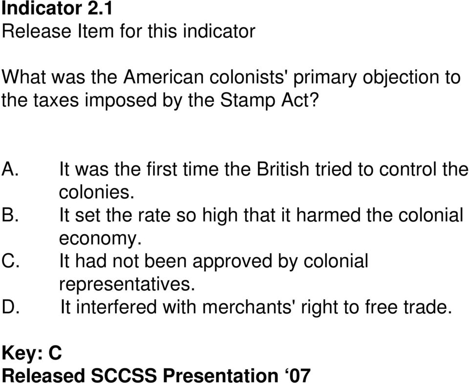 imposed by the Stamp Act? A. It was the first time the Br