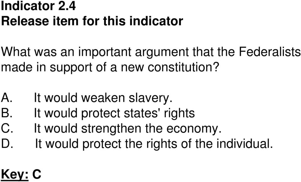 support of a new constitution? A. It would weaken slavery. B.