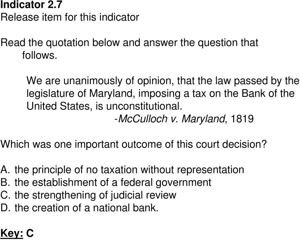 States, is unconstitutional. -McCulloch v. Maryland, 1819 Which was one important outcome of this court decision? A.