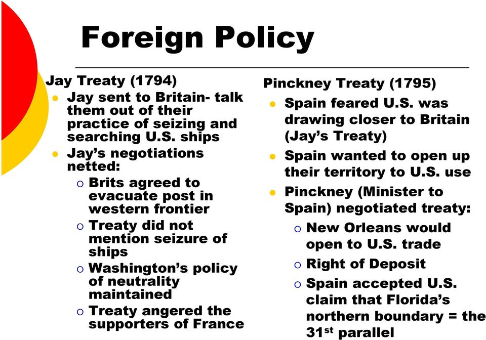 maintained Treaty angered the supporters of France Pinckney Treaty (1795) Sp