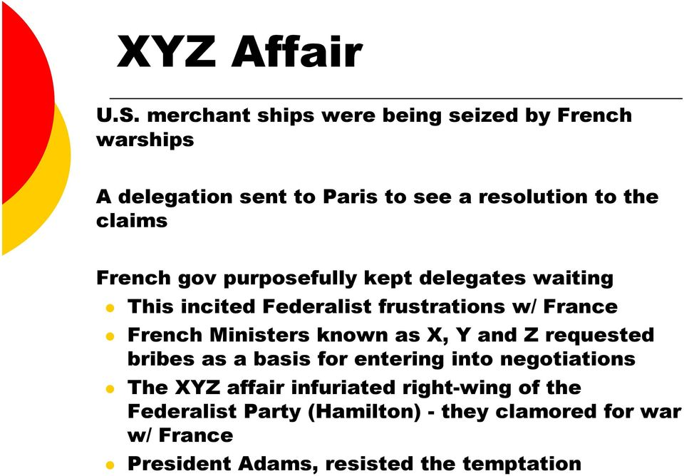 French gov purposefully kept delegates waiting This incited Federalist frustrations w/ France French Ministers known