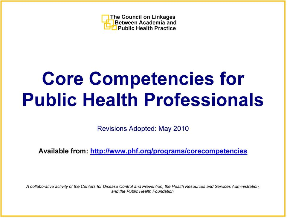 org/programs/corecompetencies A collaborative activity of the Centers for