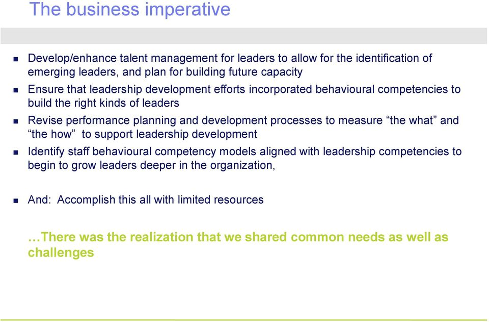 processes to measure the what and the how to support leadership development Identify staff behavioural competency models aligned with leadership competencies to