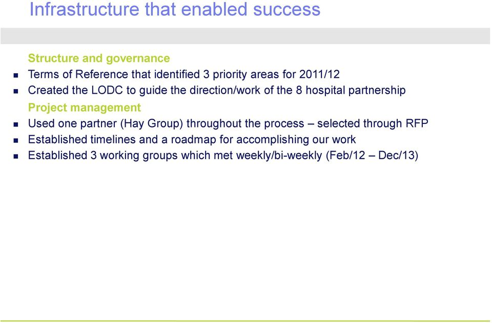 management Used one partner (Hay Group) throughout the process selected through RFP Established timelines