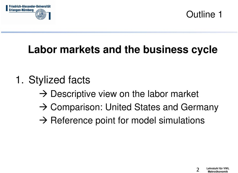 Stylized facts Descriptive view on the labor