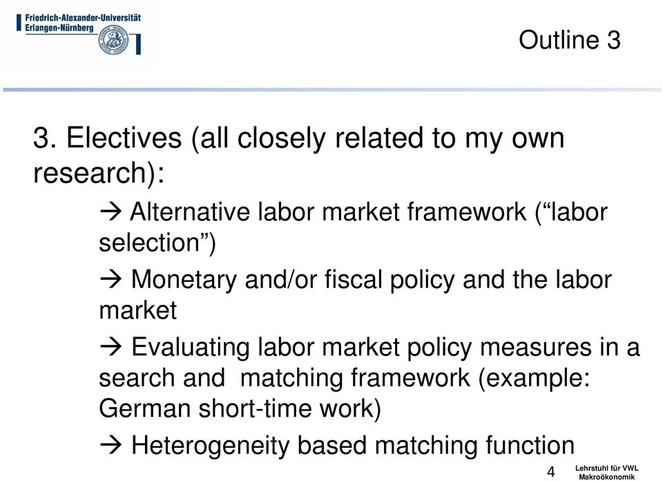 framework ( labor selection ) Monetary and/or fiscal policy and the labor