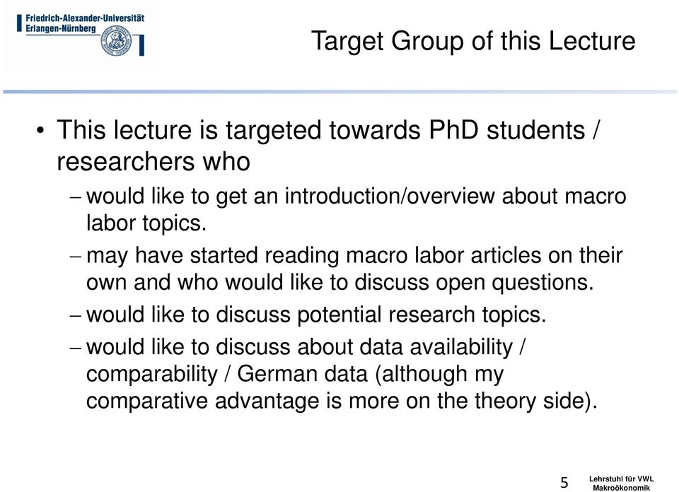 may have started reading macro labor articles on their own and who would like to discuss open questions.