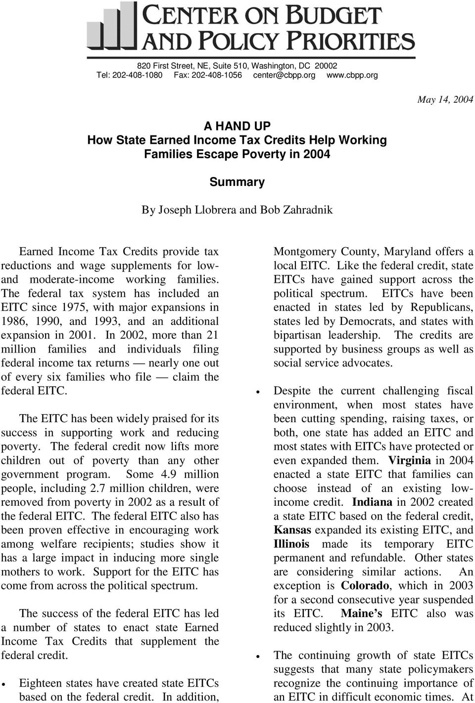 org May 14, 2004 A HAND UP How State Earned Income Tax Credits Help Working Families Escape Poverty in 2004 Summary By Joseph Llobrera and Bob Zahradnik Earned Income Tax Credits provide tax