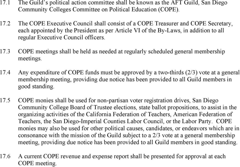 officers. 17.3 COPE meetings shall be held as needed at regularly scheduled general membership meetings. 17.4 Any expenditure of COPE funds must be approved by a two-thirds (2/3) vote at a general membership meeting, providing due notice has been provided to all Guild members in good standing.