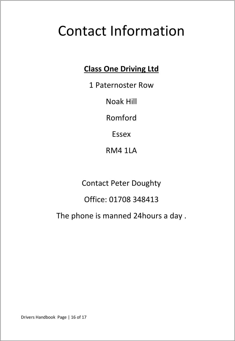 Contact Peter Doughty Office: 01708 348413 The