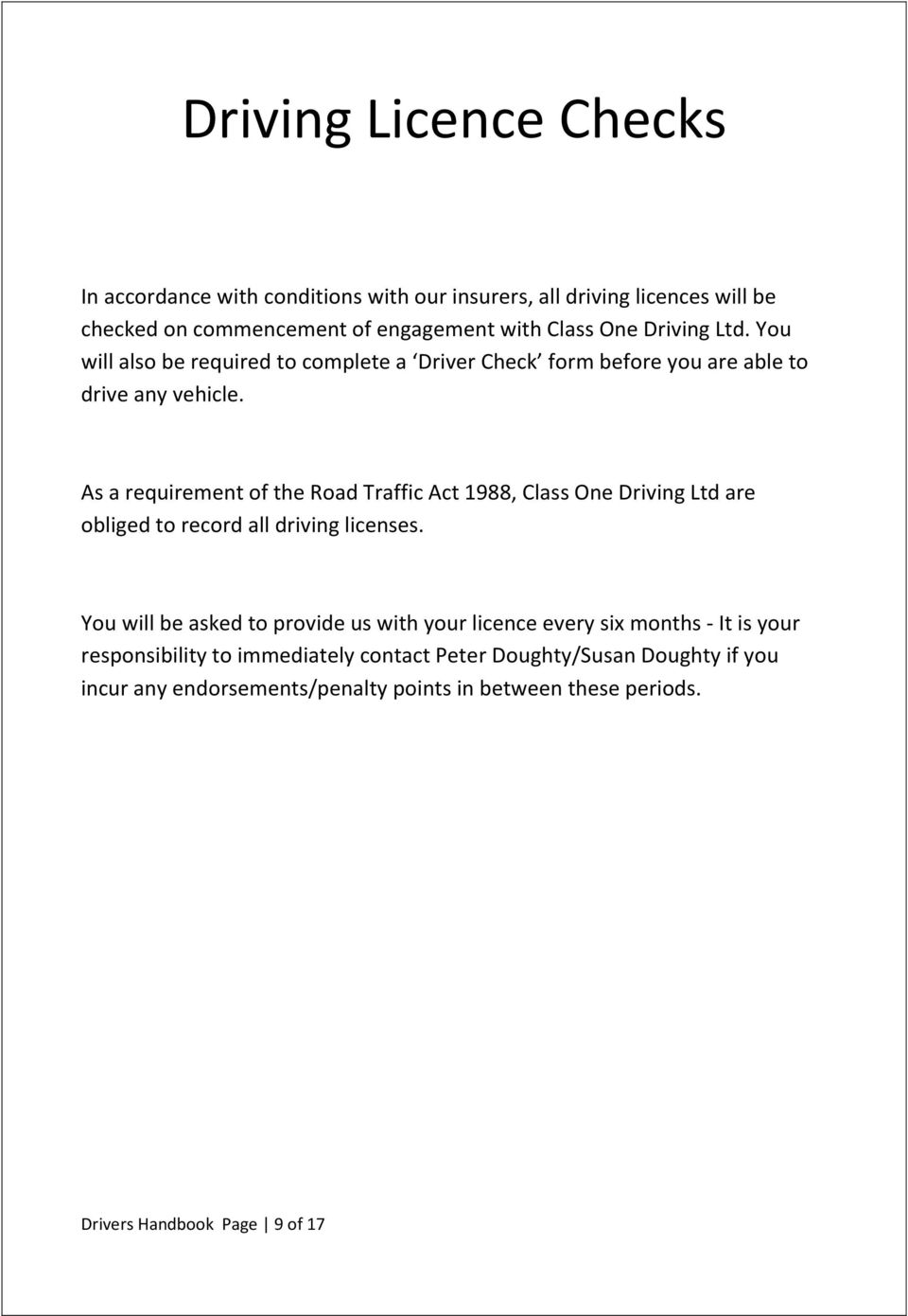 As a requirement of the Road Traffic Act 1988, Class One Driving Ltd are obliged to record all driving licenses.