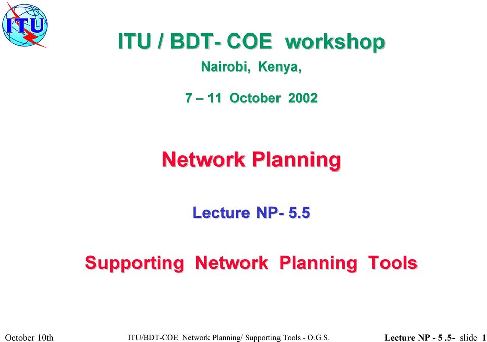 5 Supporting Network Planning Tools October 10th