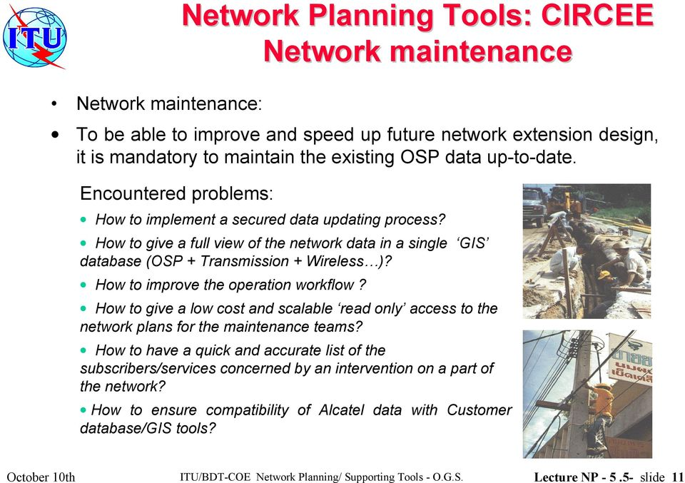How to improve the operation workflow? How to give a low cost and scalable read only access to the network plans for the maintenance teams?