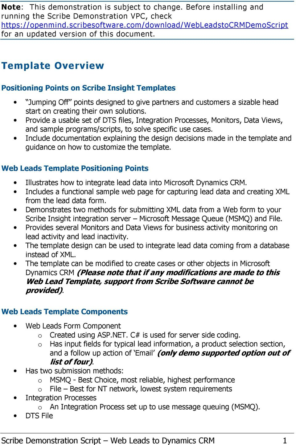 Template Overview Positioning Points on Scribe Insight Templates Jumping Off points designed to give partners and customers a sizable head start on creating their own solutions.